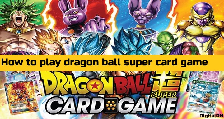 How to play dragon ball super card game