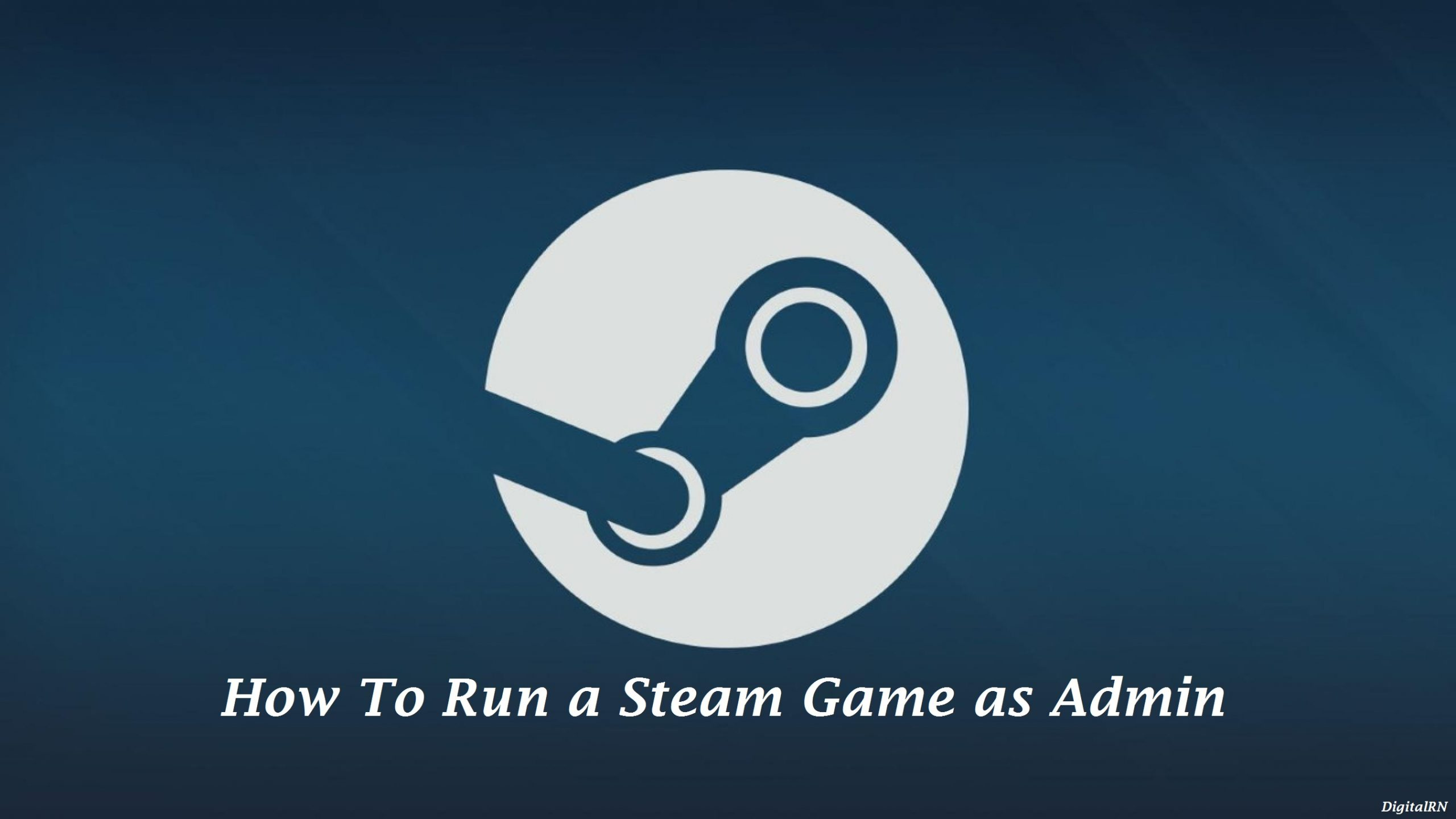 How To Run a Steam Game as Admin