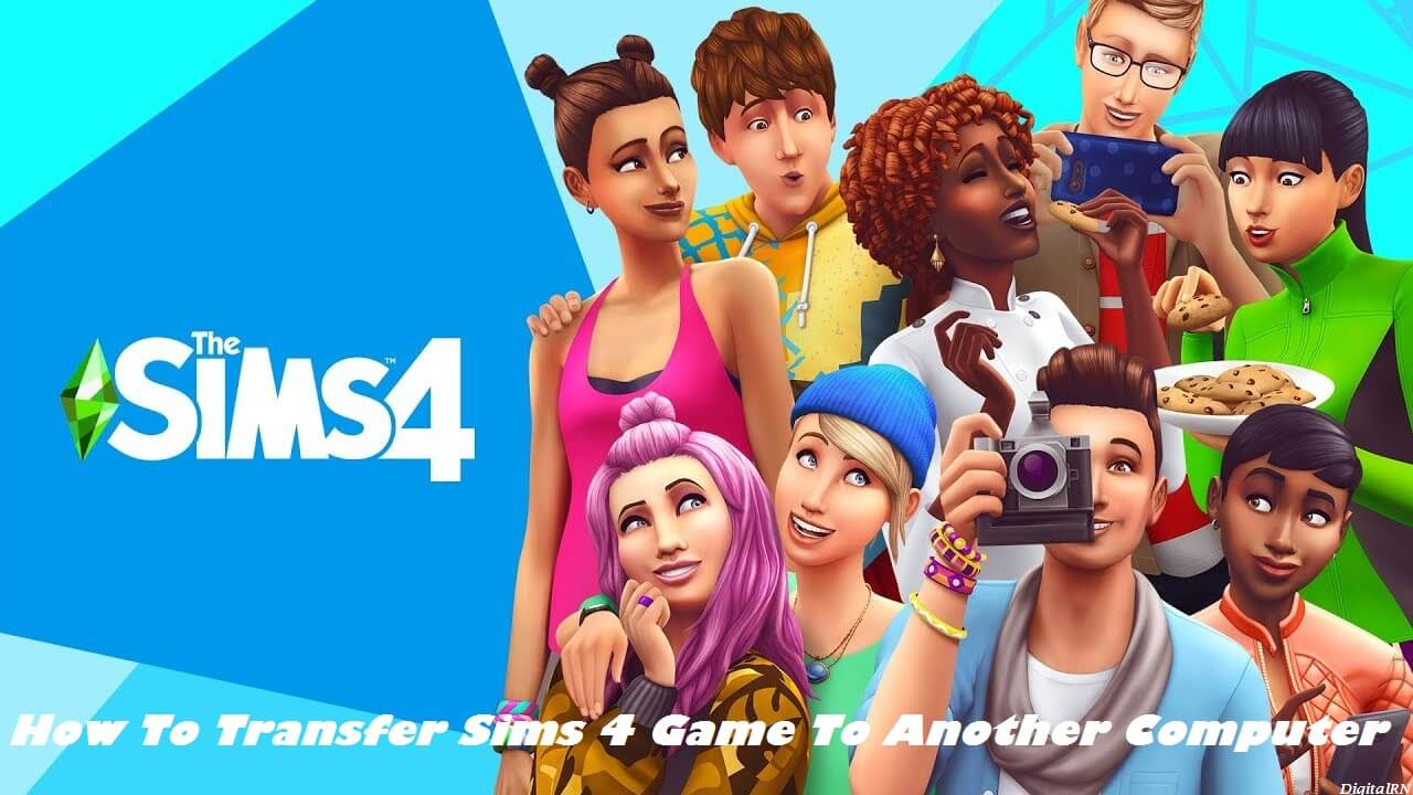How To Transfer Sims 4 Game To Another Computer