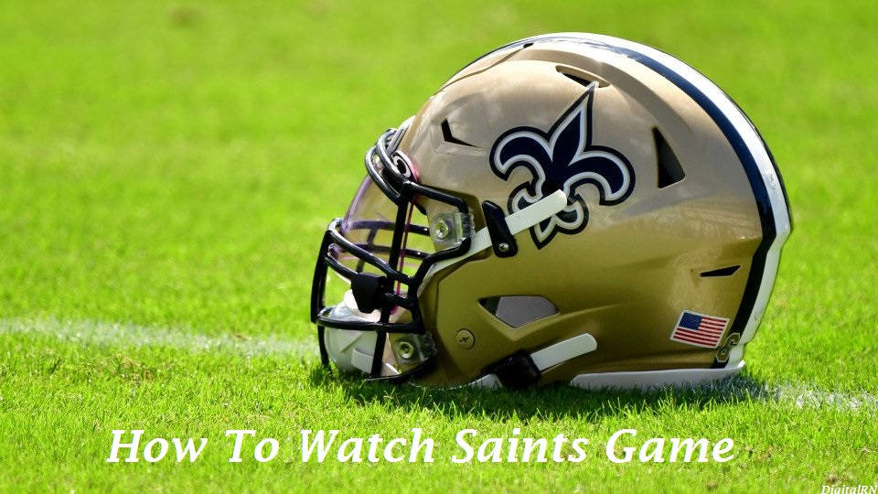 How To Watch Saints Game