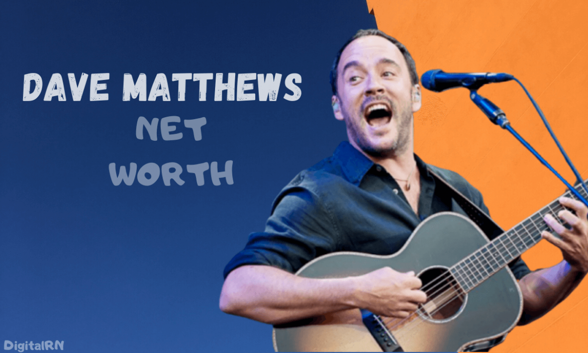 Dave Matthews Net Worth 2021