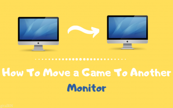 How To Move a Game To Another Monitor