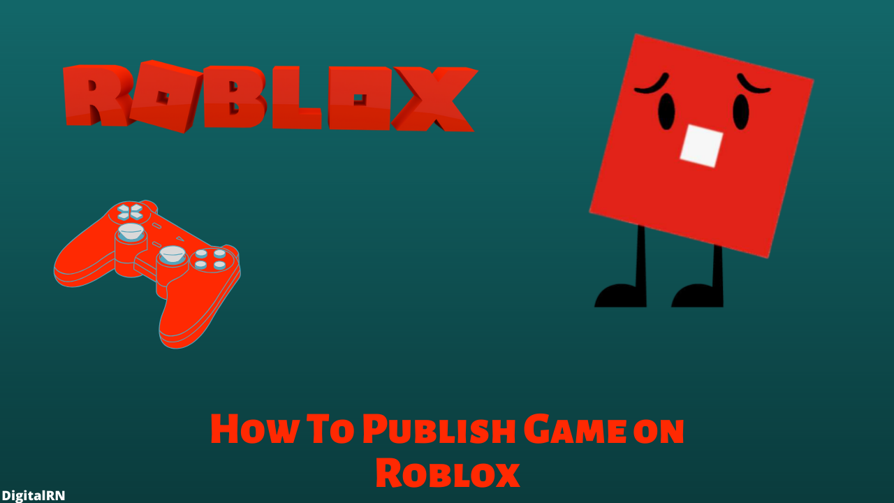 How To Publish a Roblox Game