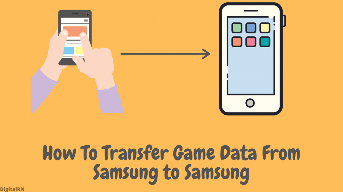How To Transfer Game Data From Samsung to Samsung
