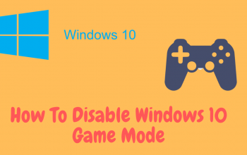 How To Disable Windows 10 Game Mode