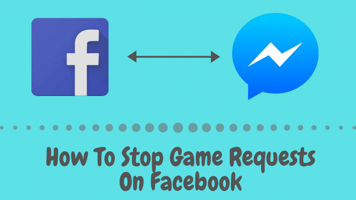 How To Stop Game Requests On Facebook