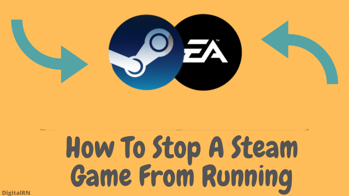 How To Stop A Steam Game From Running
