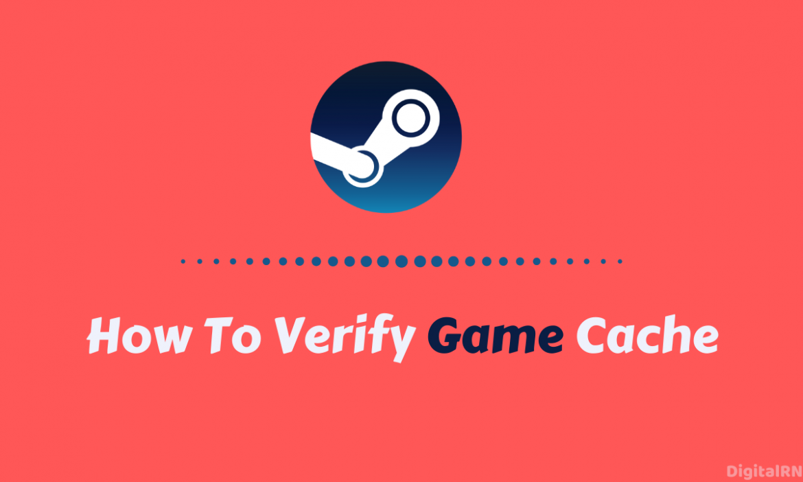 How to Verify Game Cache