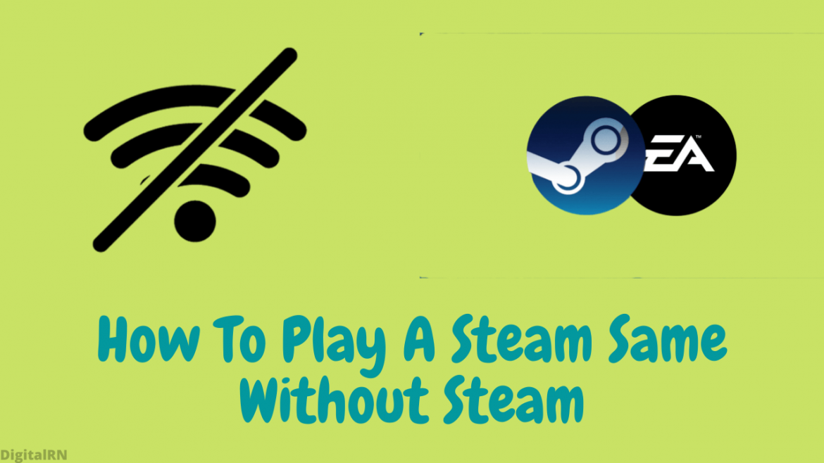 How To Play A Steam Same Without Steam