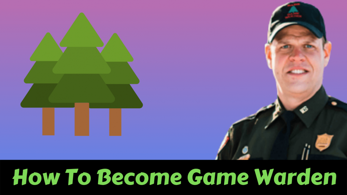 How To Become A Game Warden